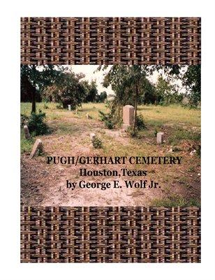 PUGH/GERHART CEMETERY by George E. Wolf Jr.
