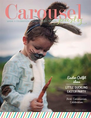 Carousel Party Easter Issue 5 March 2014