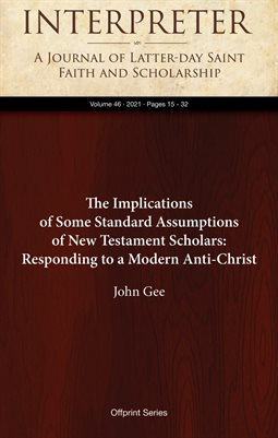 The Implications of Some Standard Assumptions of New Testament Scholars: Responding to a Modern Anti-Christ