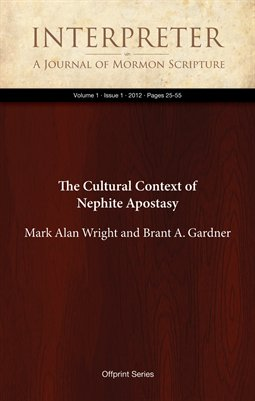 The Cultural Context of Nephite Apostasy (1/1, 2012:25-55)