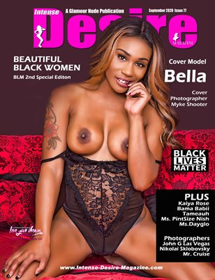 INTENSE DESIRE MAGAZINE - BEAUTIFUL BLACK WOMEN - 2nd BLM Spec Edition - Cover Model Bella - September 2020