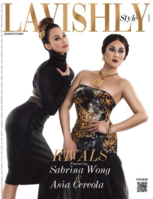 LAVISHLY STYLE Magazine - SABRINA WONG & ASIA CEREOLA - Jan/2021 - Issue 14