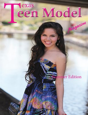 Texas Teen Model Magazine Summer 2013