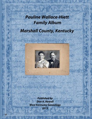 Pauline Wallace-Hiett Family Album, Marshall County, Kentucky