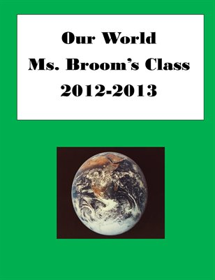Our World by Ms. Broom's Class
