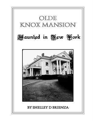 Olde Knox Mansion-Haunted in New York
