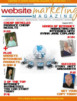 Website Marketing Magazine - August 2011 Edition - Learn How To Make Money Online