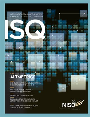 Information Standards Quarterly: Summer 2013, Topic: Altmetrics
