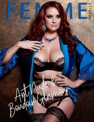 Femme Rebelle Magazine March 2019 ART NUDE / BOUDOIR GLAMOUR ISSUE - Valentin Calinescu Cover