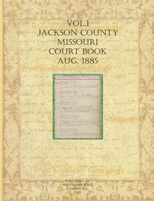 Vol.1 Starting in Aug. 1885, Jackson County, Missouri Court Book