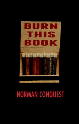 BURN THIS BOOK by Norman Conquest