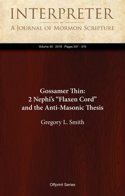 "Gossamer Thin: 2 Nephi's ""Flaxen Cord"" and the Anti-Masonic Thesis"