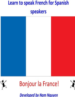 Learn to Speak French for Spanish Speakers