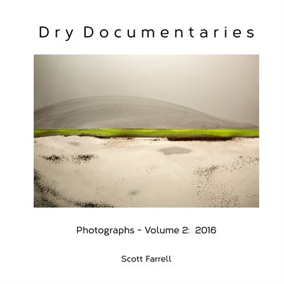 Dry Documentaries:  Photographs - Volume 2 (2016)