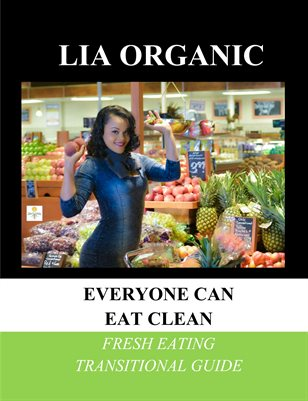 Everyone Can Eat Clean Fresh Eating Transitional Guide