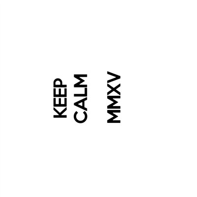 KEEP CALM 2015 Calendar - White Background 12x12