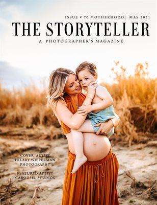 The Storyteller Magazine Issue # 70 MOTHERHOOD