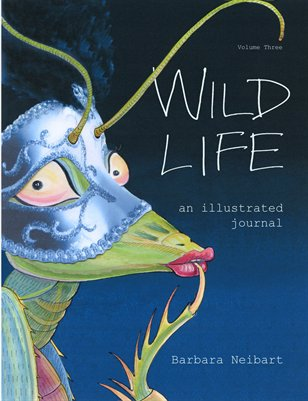 Wild Life: an illustrated journal, volume 3