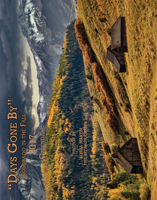 Days Gone By Fall Colorado Calendar 11x14 by Koral Martin