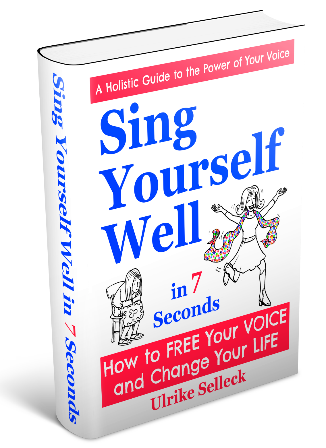 Ulrike Selleck Sing Yourself Well in 7 Seconds