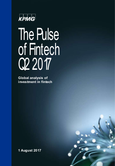 The Pulse of Fintech 2017 Q2 by KPMG
