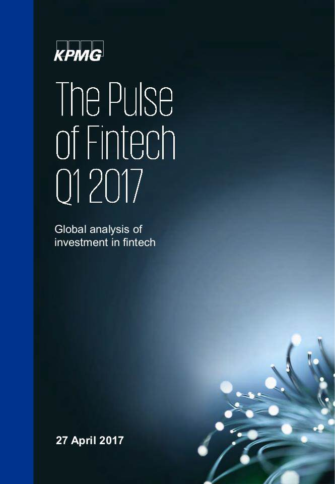 The Pulse of Fintech 2017 Q1 by KPMG