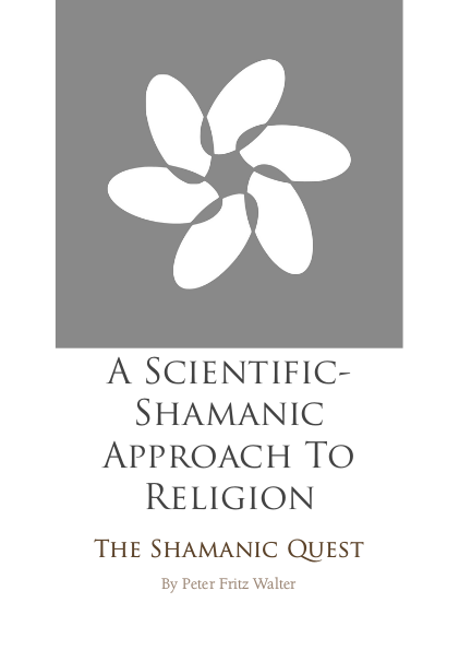 A Scientific-Shamanic Approach to Religion