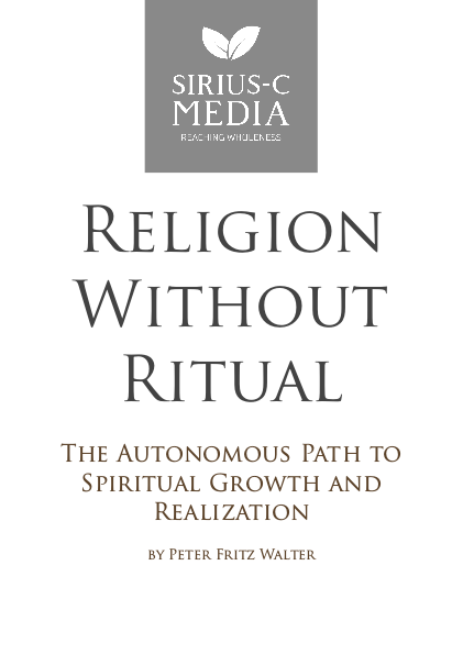 Religion without Ritual: The Autonomous Path to Spiritual Growth and Realization