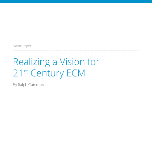 Realizing a Vision for 21st Century ECM White Paper