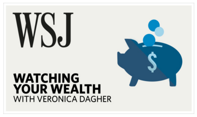 "WSJ ""Managing Your Wealth"" Podcast"