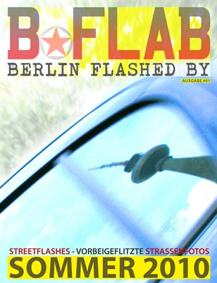 BERLIN FLASHED BY * Sommer 2010