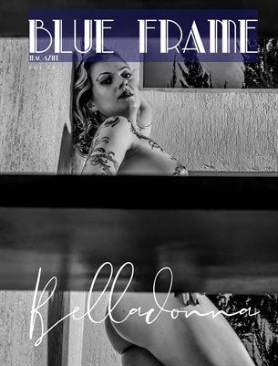 Blue Frame Magazine Issue 39 Featuring Belladonna
