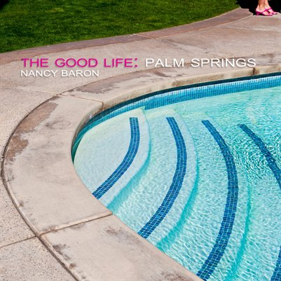 The Good Life:  Palm Springs