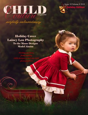 Child Couture magazine Issue 10 Volume 8 2018 Holiday Edition