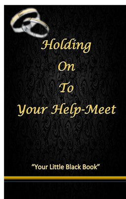 Hold On To Your Helpmeet- Your Little Black Book