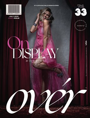 JULY 2021 Issue (Vol – 33)   OVER Magazines
