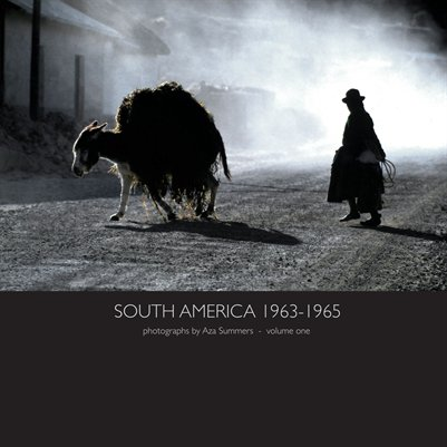 South America 1963-1965 photographs volume one