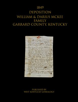 1849 Deposition William & Darius McKee Family Garrard County, Kentucky