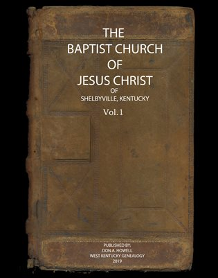 VOL.1  1870-1883 MINUTES OF THE BAPTIST CHURCH OF JESUS CHRIST OF SHELBYVILLE, KENTUCKY
