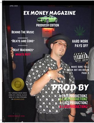 Ex Money Magazine - Producers Editon Feat Alaceproductionz