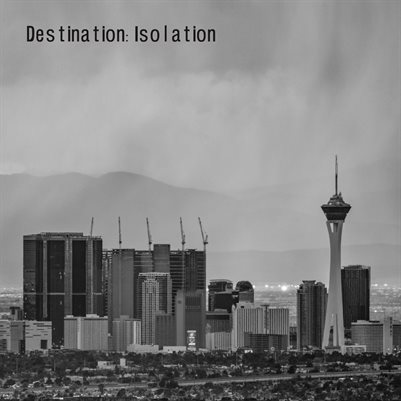 Destination: Isolation