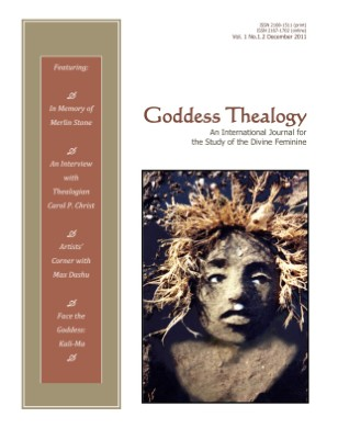 Goddess Thealogy: An International Journal for the Study of the Divine Feminine Vol. 1 No. 1.2 Dec 2011 US Print Edition