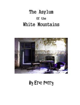 The Asylum of White Mountains