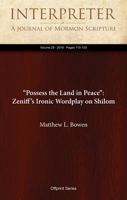 """Possess the Land in Peace"": Zeniff's Ironic Wordplay on Shilom"