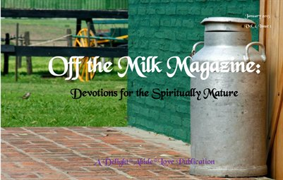 Off the Milk Magazine: Devotions for the Spiritually Mature