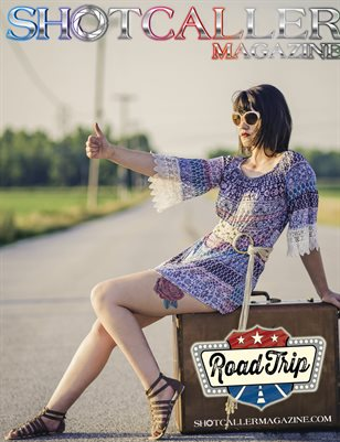 "Shotcaller Magazine - ""Road Trip"""