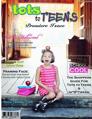 Tots To Teens Magazine Premiere Issue Fall 2010