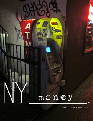 NY_____. Issue 4/Summer 2013. (Money)