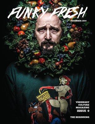 Funky Fresh Magazine Issue 0 December 2014