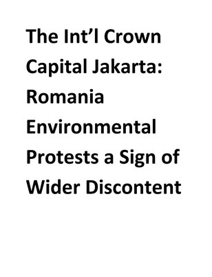 The Int'l Crown Capital Jakarta: Romania Environmental Protests a Sign of Wider Discontent